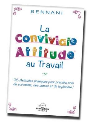 La conviviale Attitude au Travail (Editions du Dauphin Blanc, 2013 - 144 pages)